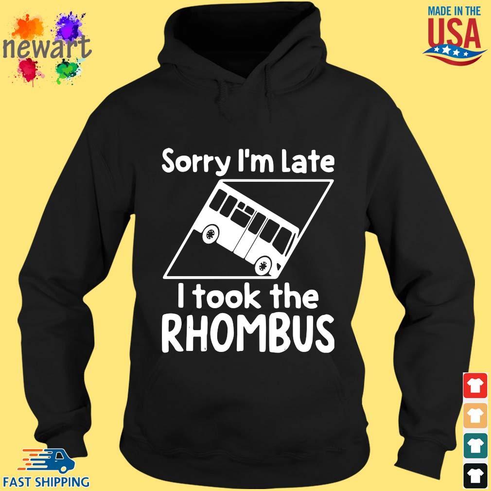 Sorry I'm late I took the rhombus hoodie den