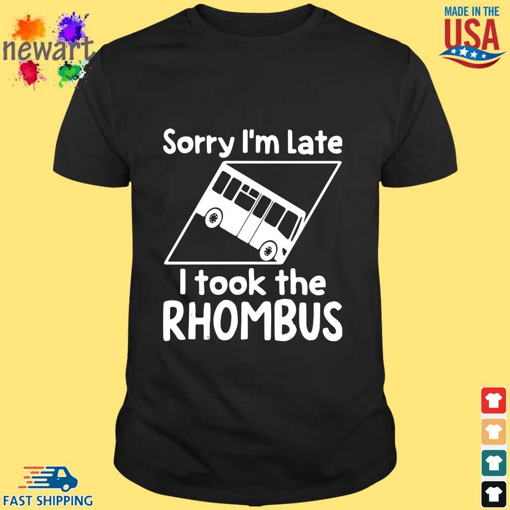 Sorry I'm late I took the rhombus shirt
