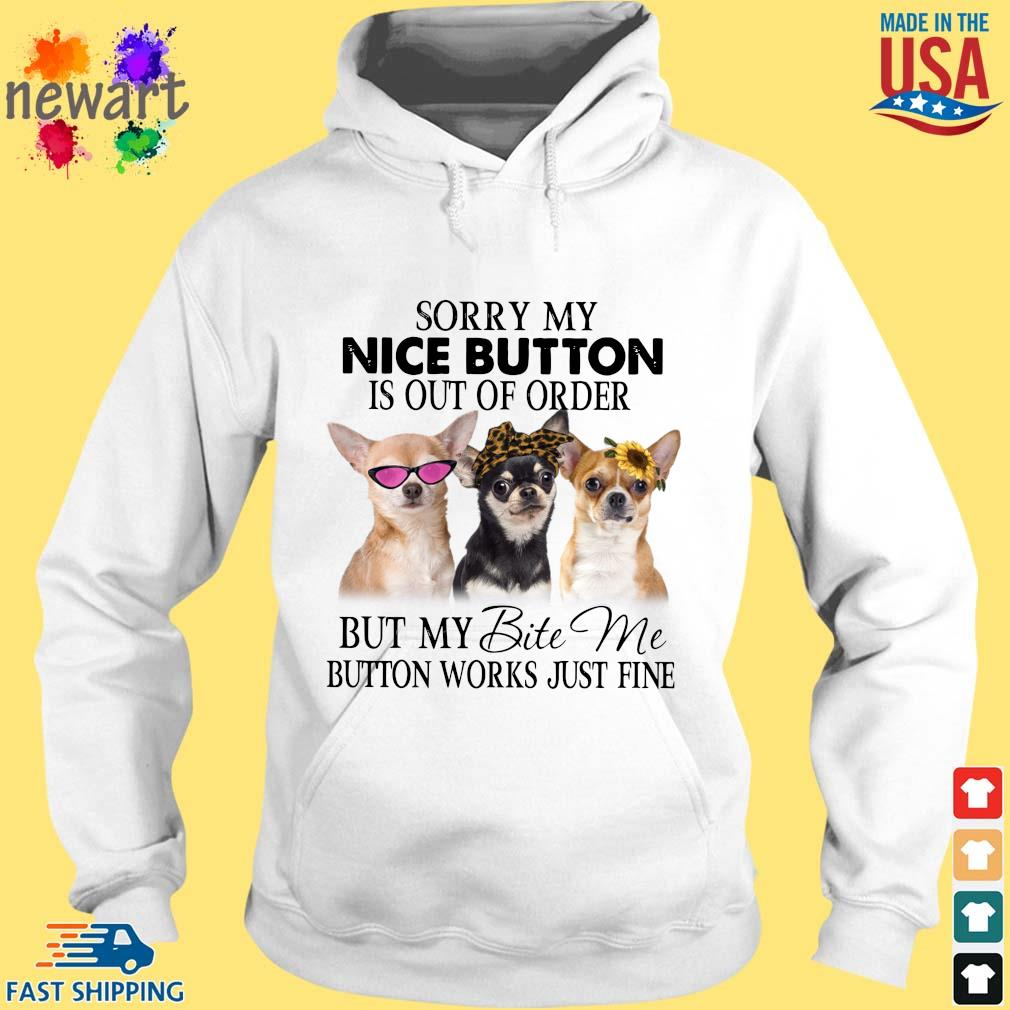 Sorry my nice button is out of order but my bite Me button works just fine hoodie trang