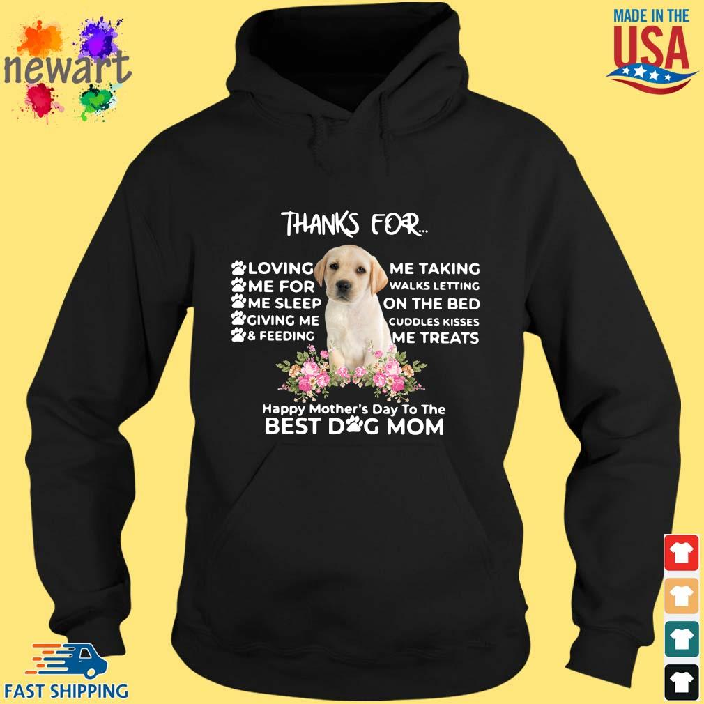Thanks For Loving Me Happy Mothers Day To The Best Dog Mom Flower Shirt hoodie den