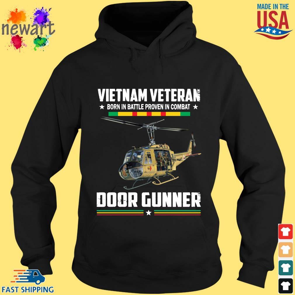 Vietnam Veteran Born In Battle Proven In Combat Door Gunner Shirt hoodie den