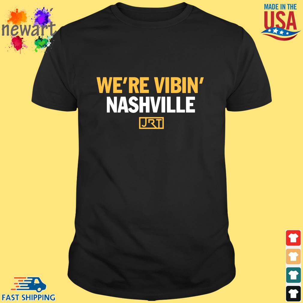 We're Vibin' Nashville JRT Shirt