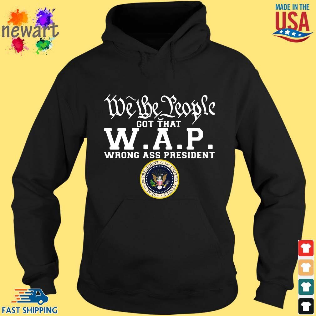 We the people got that WAP wrong ass President hoodie den