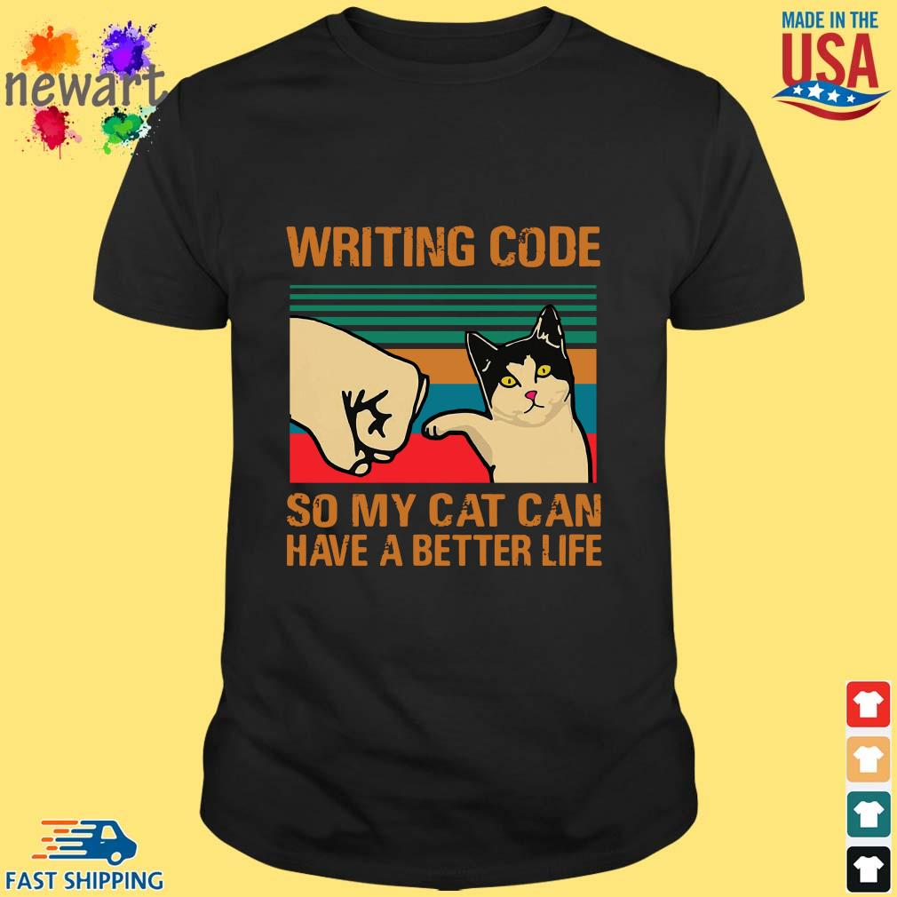 Writing code so my cat can have a better life vintage shirt