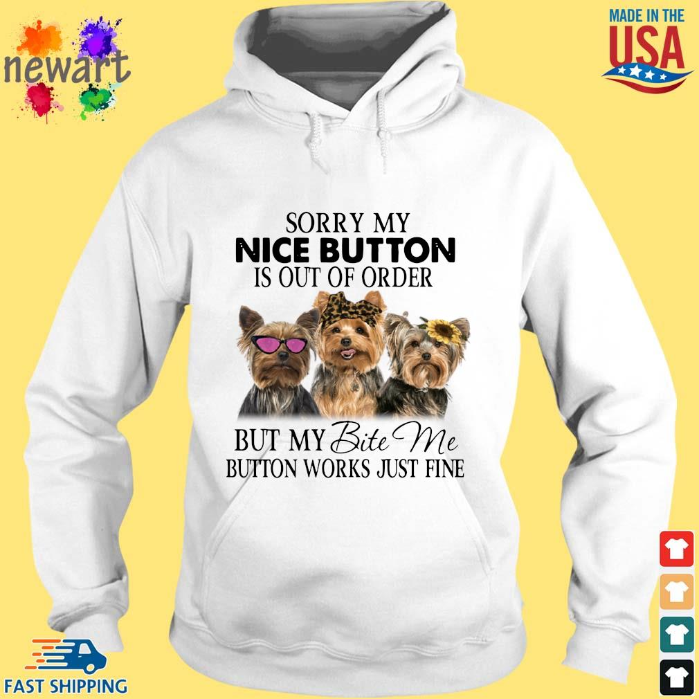 Yorkshire Sorry my nice button is out of order but my bite me button works just fine hoodie trang
