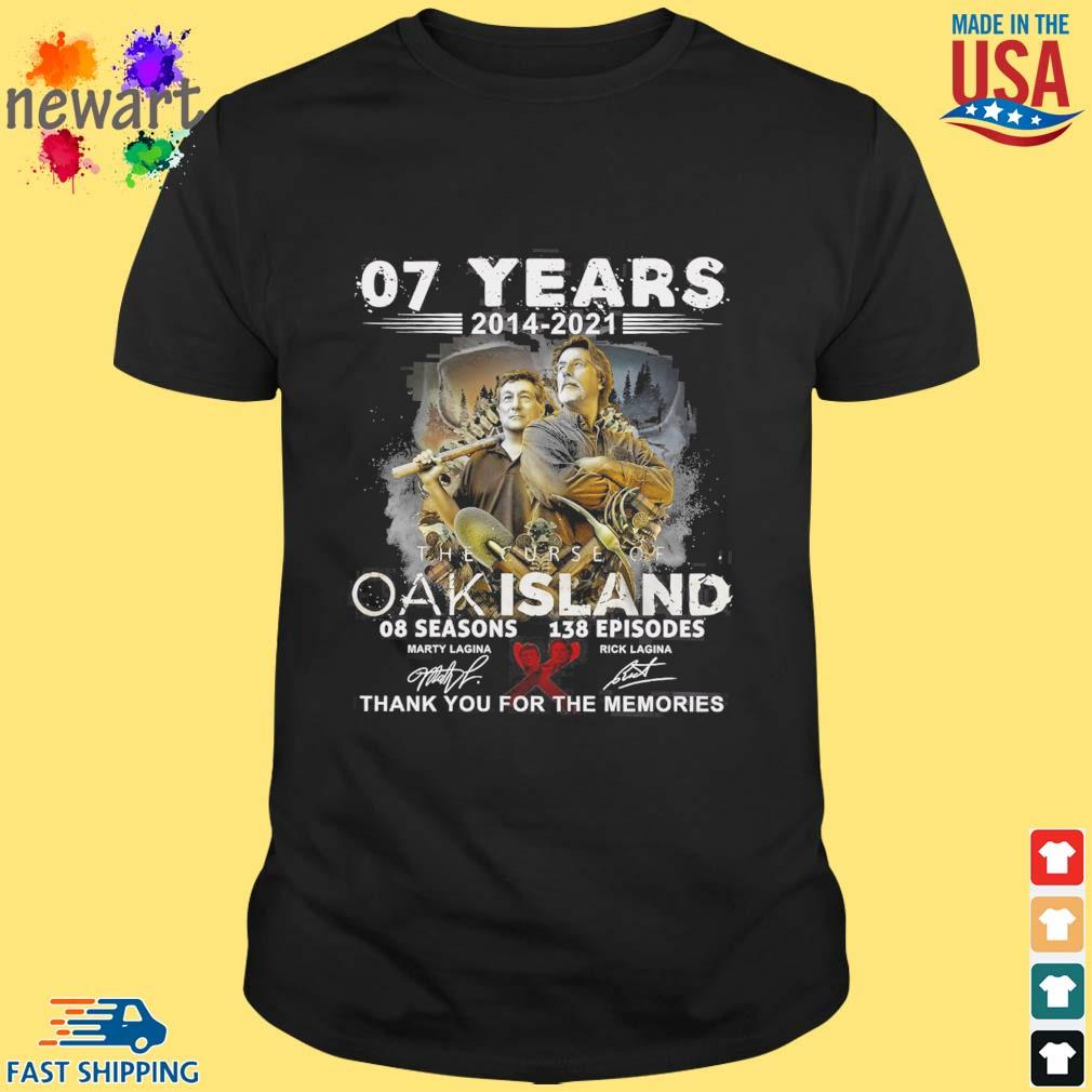 07 years 2014-2021 The Curse Of Oak Island 08 seasons 138 episodes thank you for the memories signatures shirt