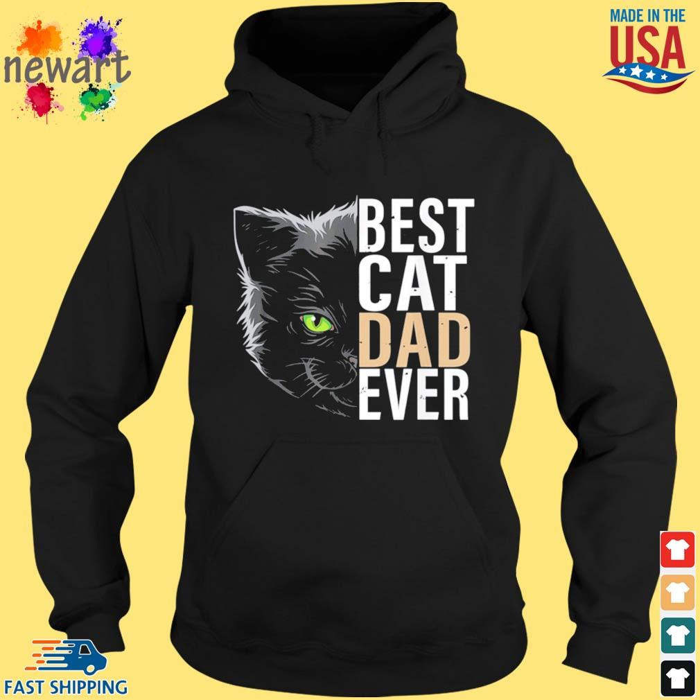Best Cat Dad Ever Father's Day Shirt hoodie den