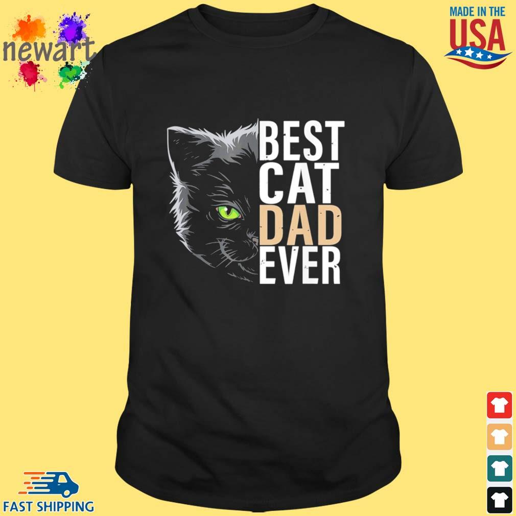 Best Cat Dad Ever Father's Day Shirt