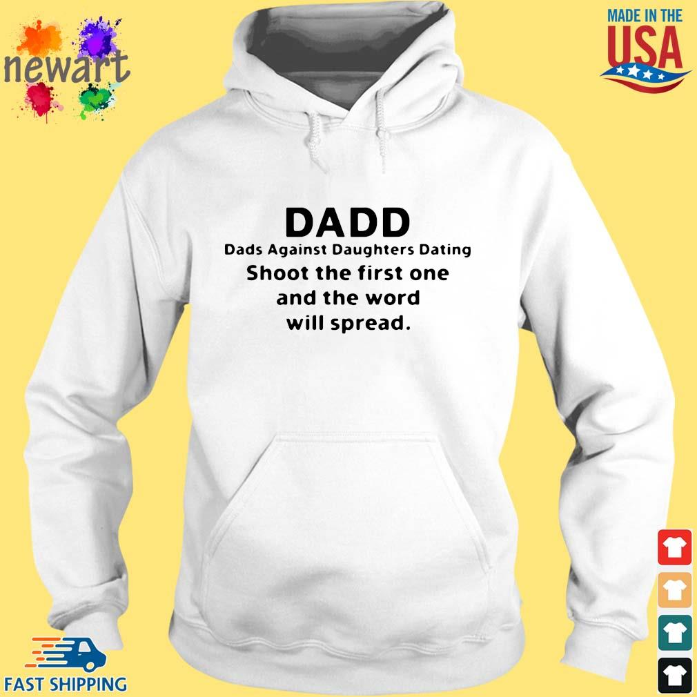 Dadd dads against daughters dating shoot the first one and the word will spread hoodie trang
