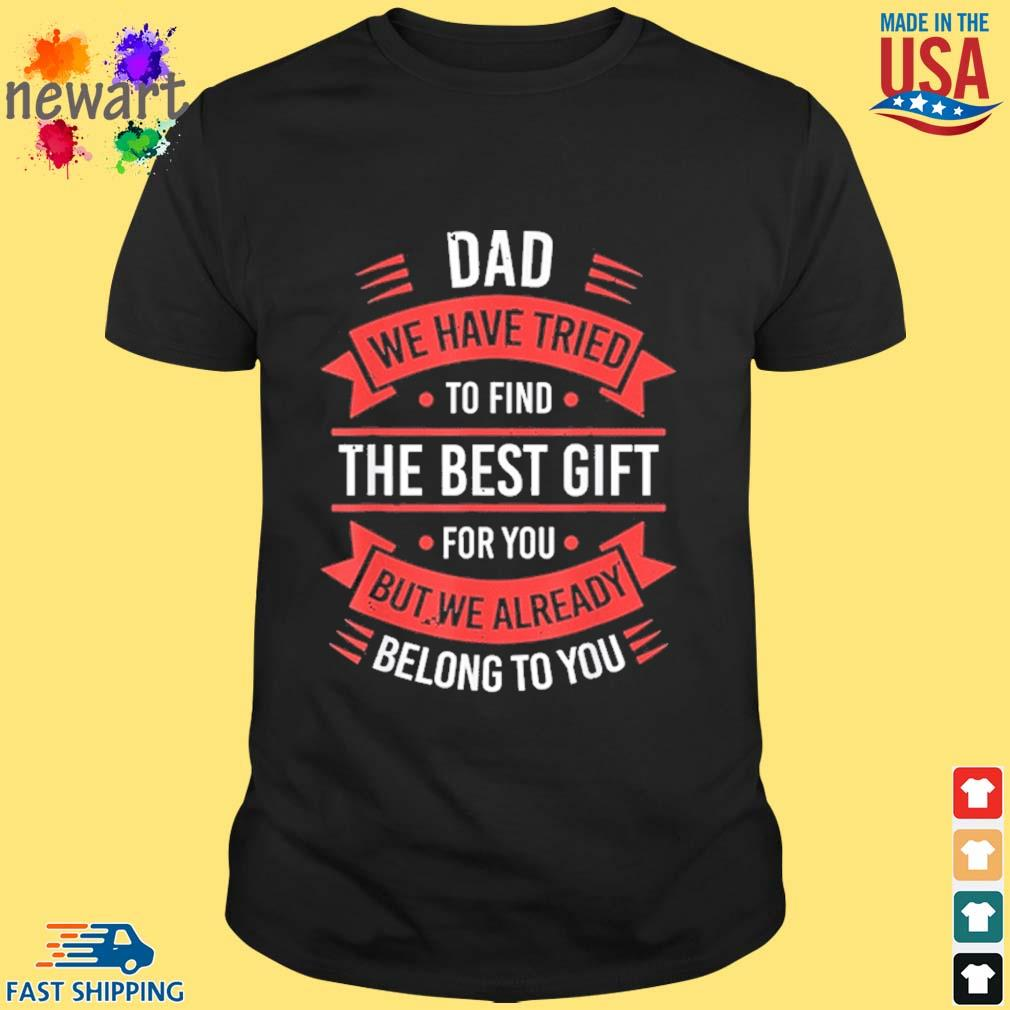 Father's Day Dad from Daughter Son Wife for Daddy Shirt