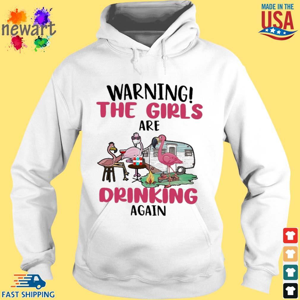 Flamingos warning the girls are drinking again hoodie trang
