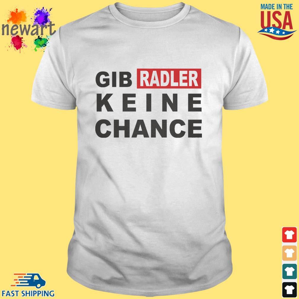 Gib radler keine chance shirt