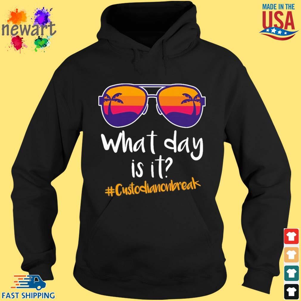 Glasses what day is it #Custodianonbreak hoodie den