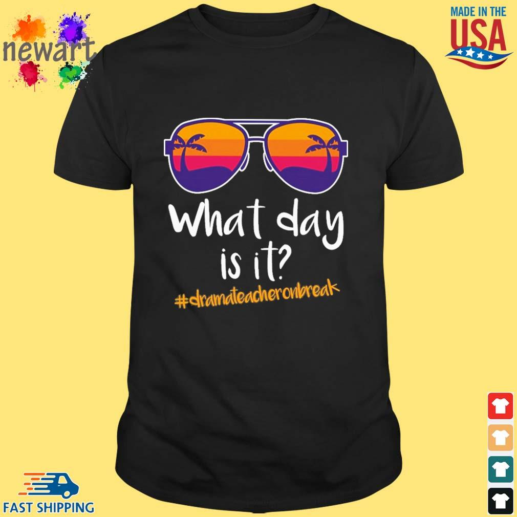 Glasses what day is it #Dramateacheronbreak shirt