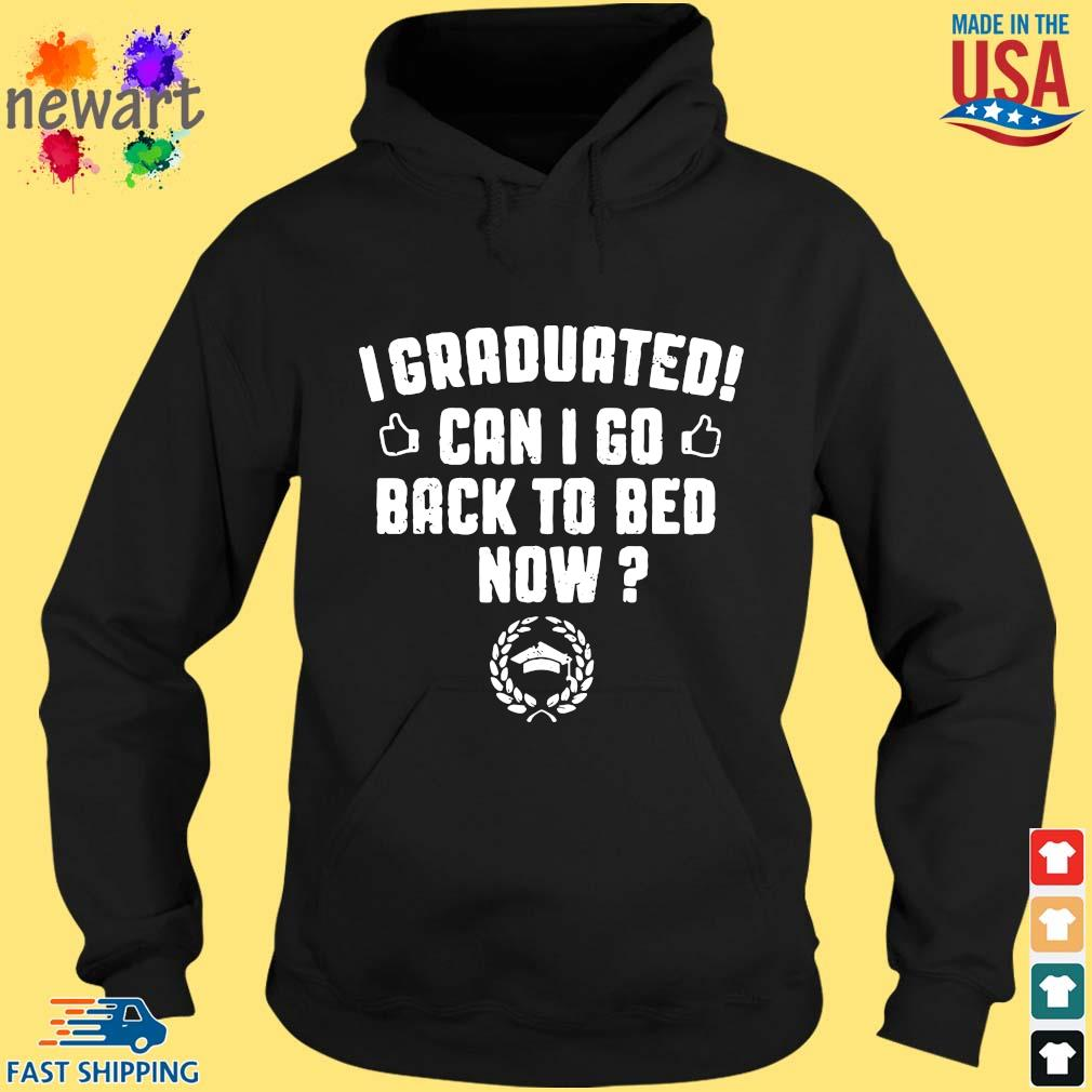 I Graduated Can I Go Back To Bed Now hoodie den