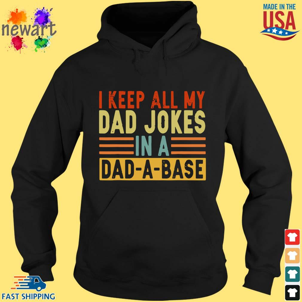 I keep all my dad jokes in a dad-a-base hoodie den