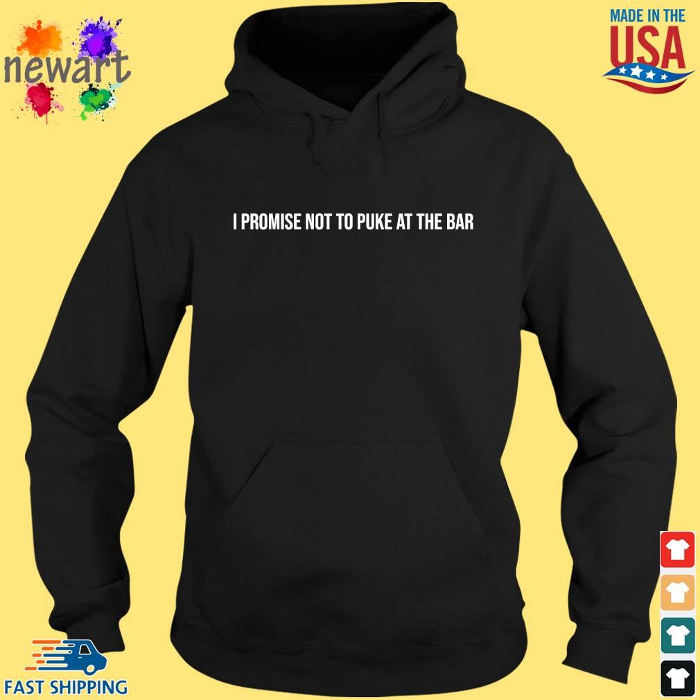I promise not to puke at the bar hoodie den