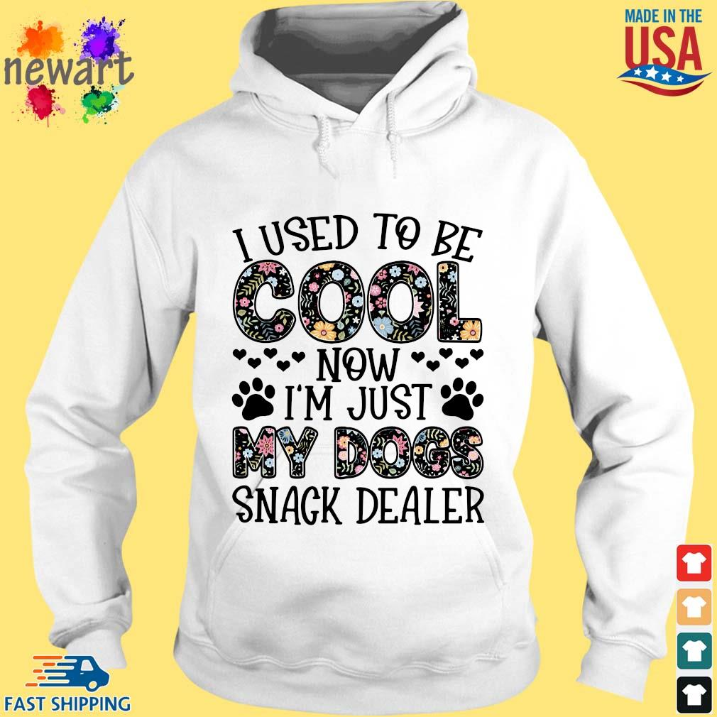 I Used To Be Cool Now I'm Just My Dogs Snack Dealer Flowers Shirt hoodie trang