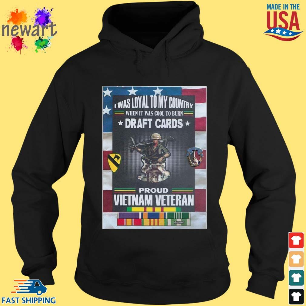 I was loyal to my country when it was cool to burn draft cards proud vietnam veteran hoodie den