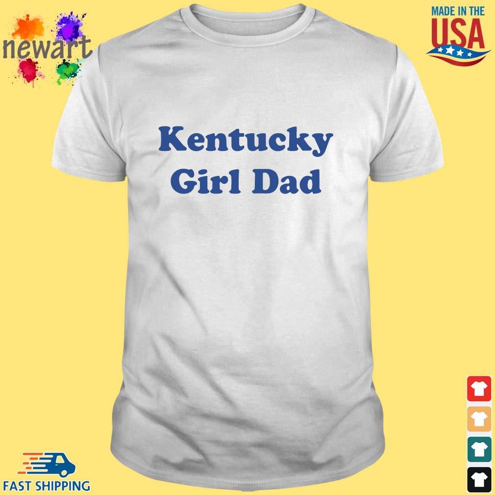 Kentucky girl dad shirt