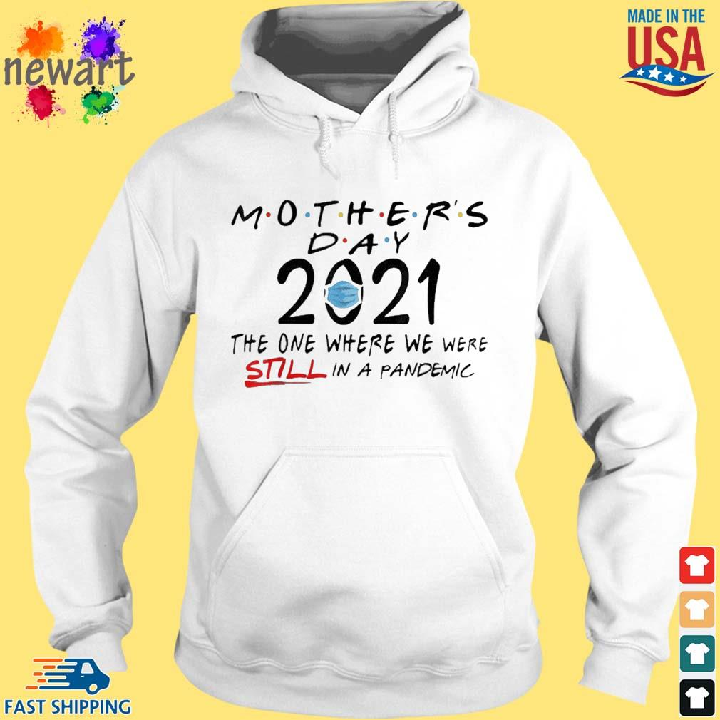Mother's Day Quarantine 2021 The One Where We Were Still In A Pandemic Face Mask Shirt hoodie trang