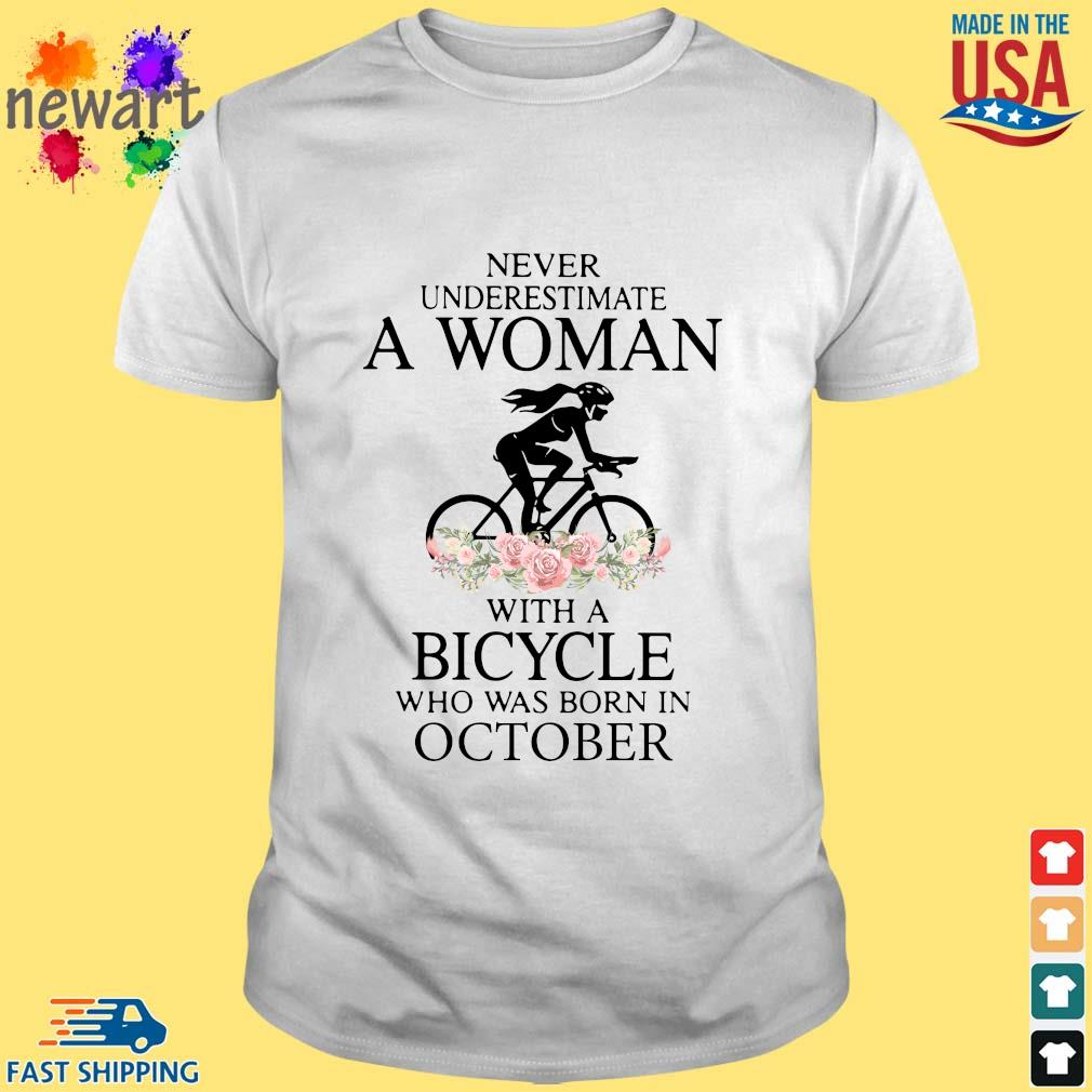 Never Underestimate A Woman With A Bicycle Who Was Born In October Shirt