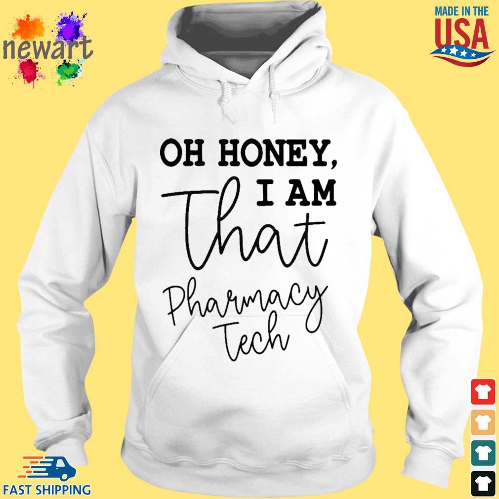 Oh honey I am that pharmacy tech hoodie trang