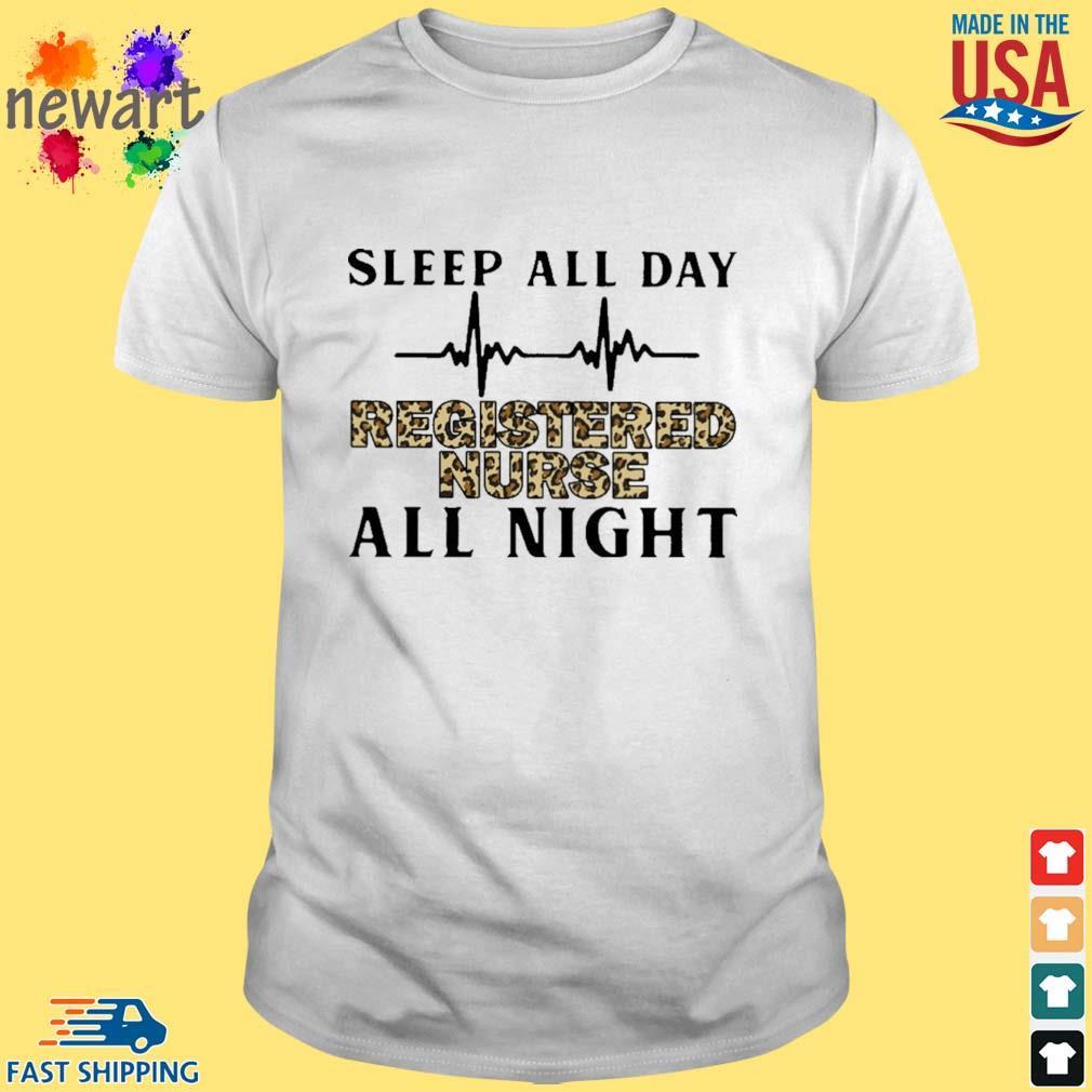 Sleep all day registered nurse all night shirt