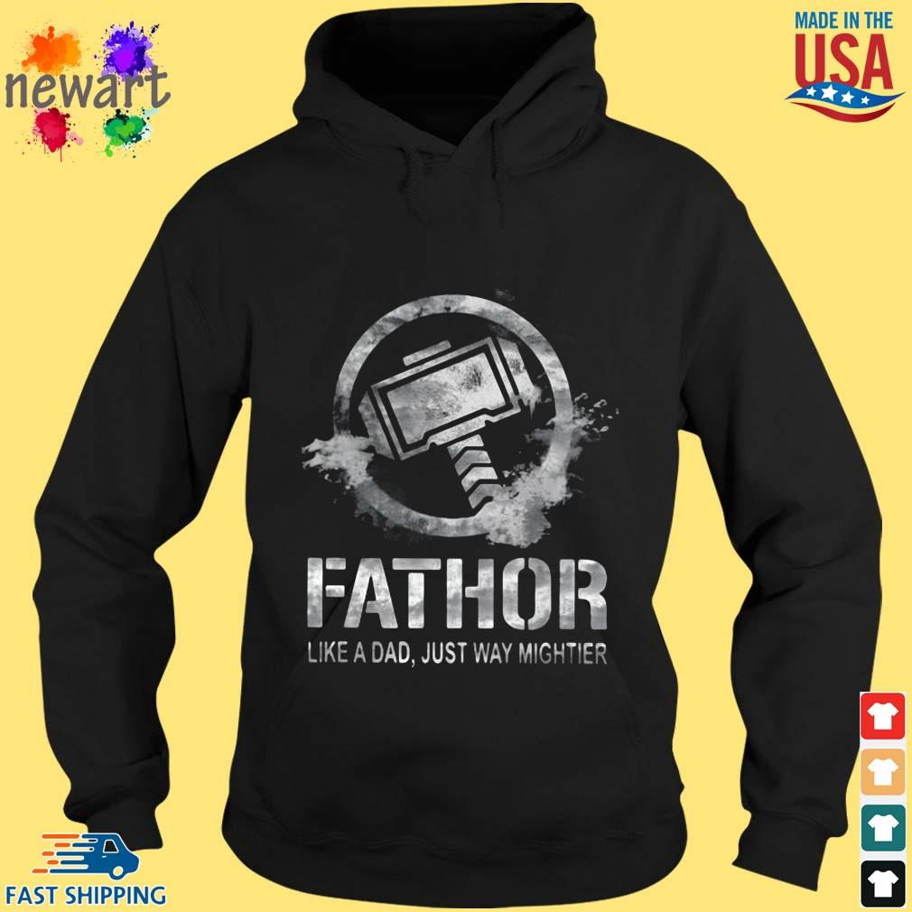 Thor fathor like a dad just way mightier hoodie den