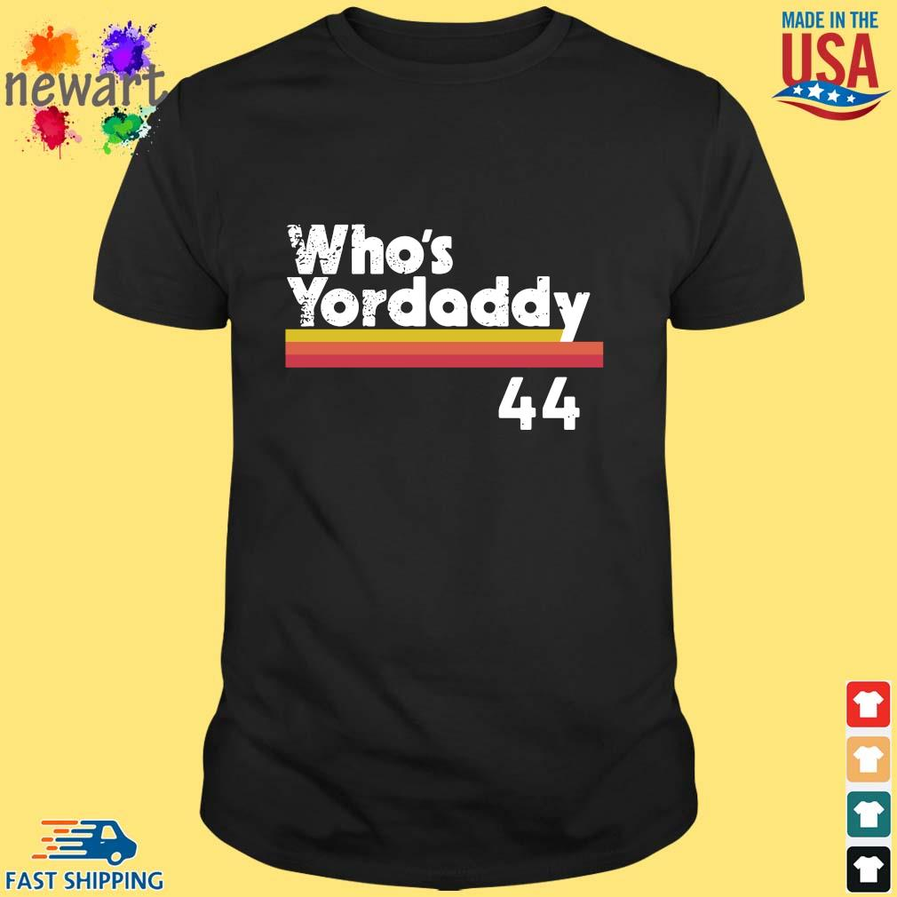 Yordan Alvarez Who's Your Daddy 44 Shirt
