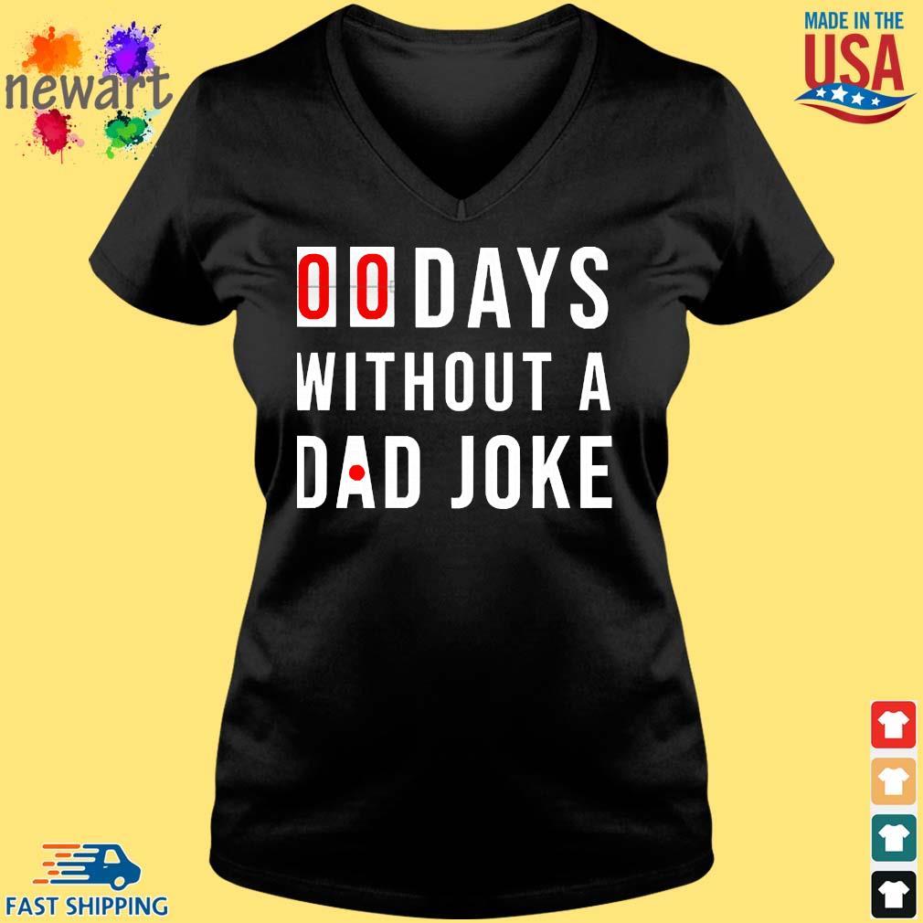 00 Days Without A Dad Joke s Vneck den