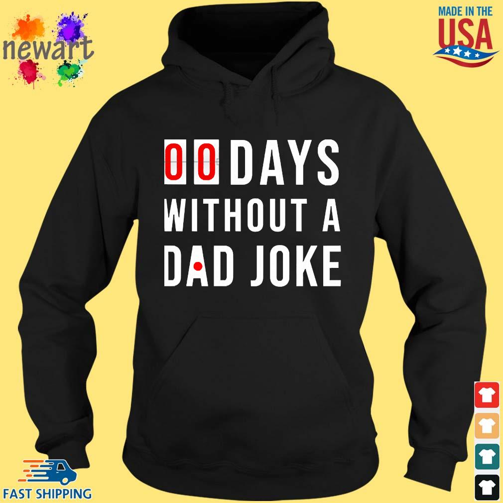00 Days Without A Dad Joke s hoodie den