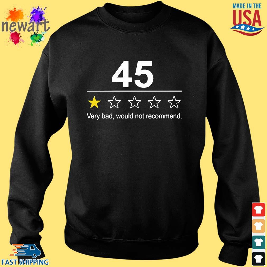 45 Very Bad Would Not Recommend Shirt Sweater den
