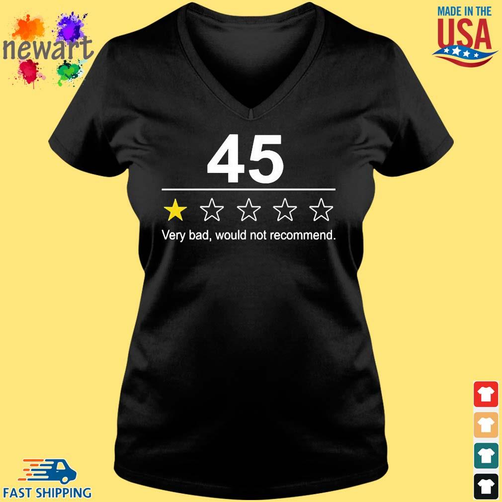 45 Very Bad Would Not Recommend Shirt Vneck den