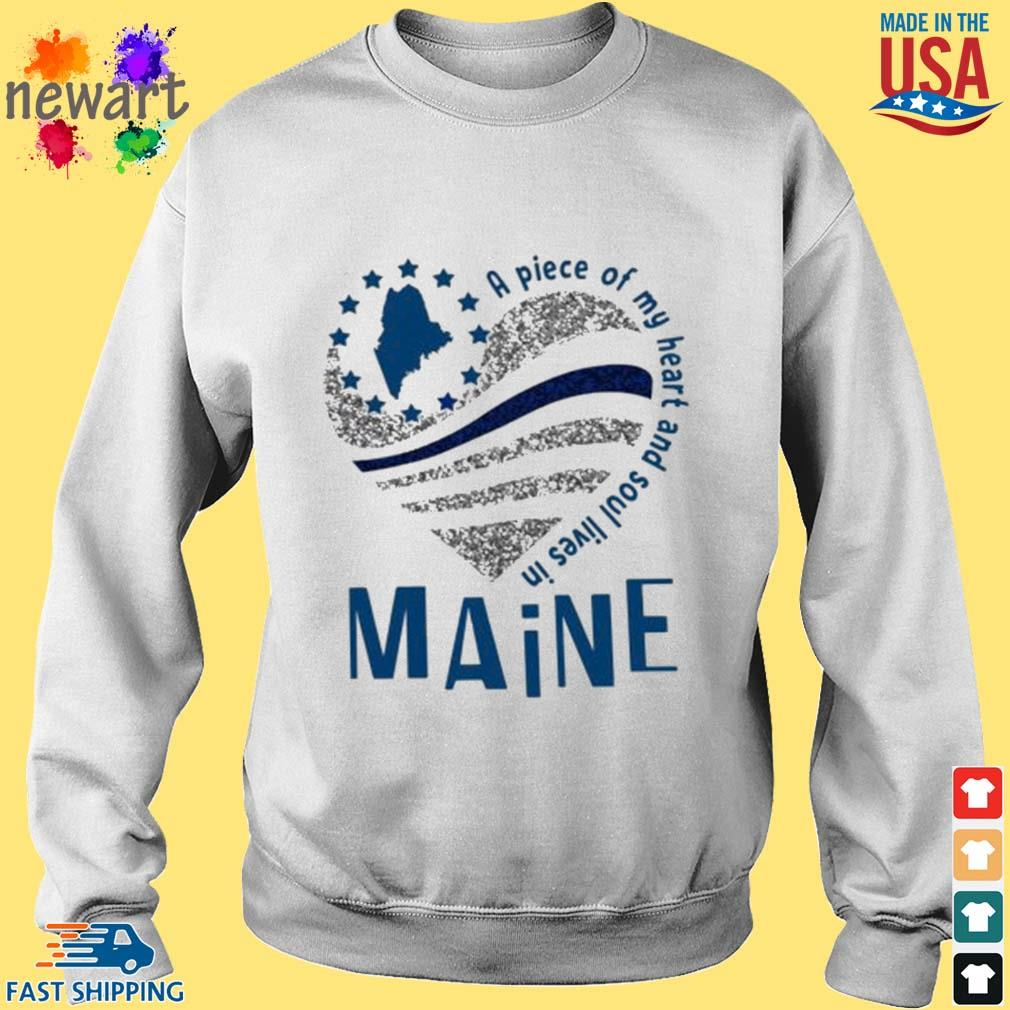 A Piece Of My Heart And Soul Lives In Maine Blue Flag Shirt Sweater trang