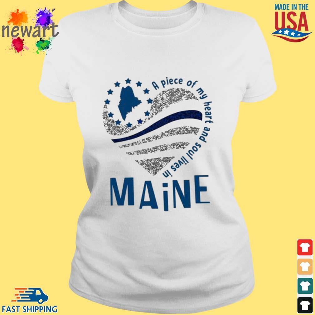 A Piece Of My Heart And Soul Lives In Maine Blue Flag Shirt ladies trang