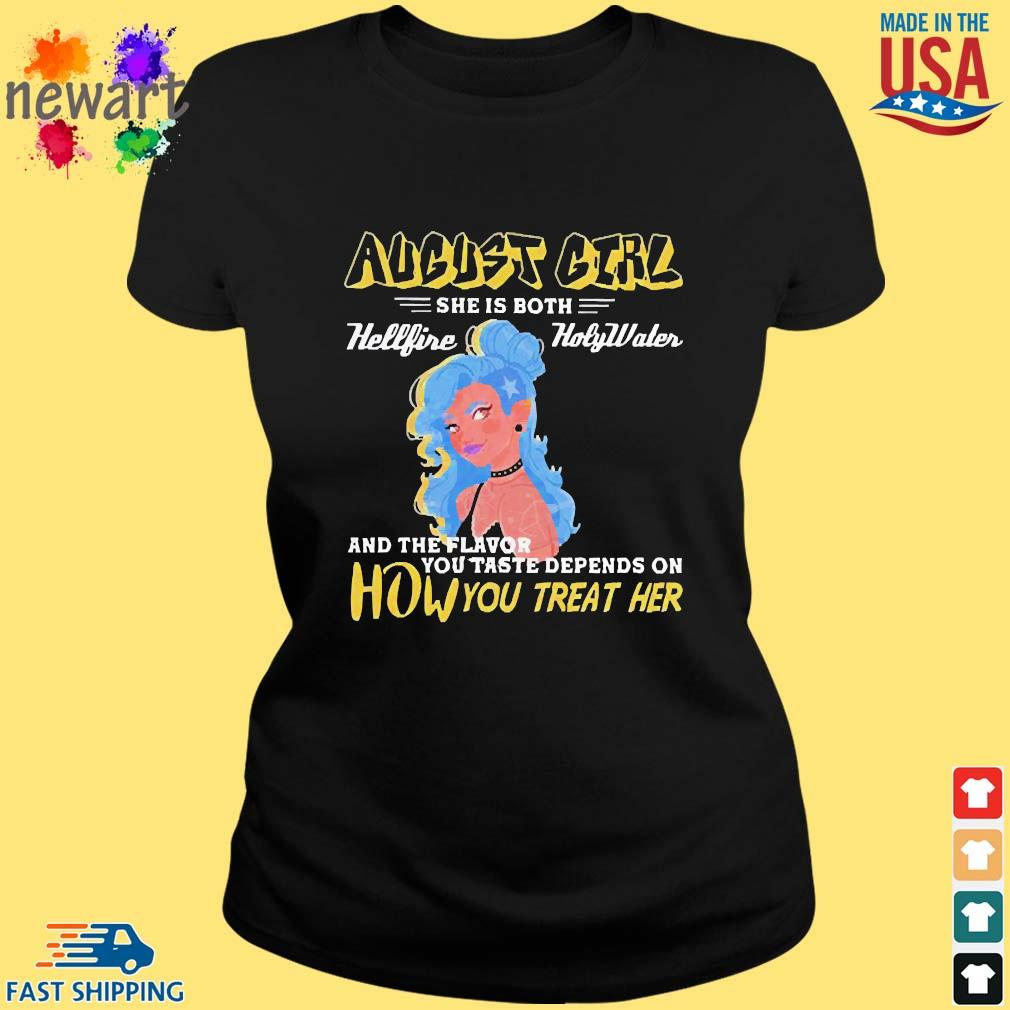 August Girl She Is Both Hellfire Holywater And The Flavor You Taste Depends On How You Treat Her Shirt ladies den