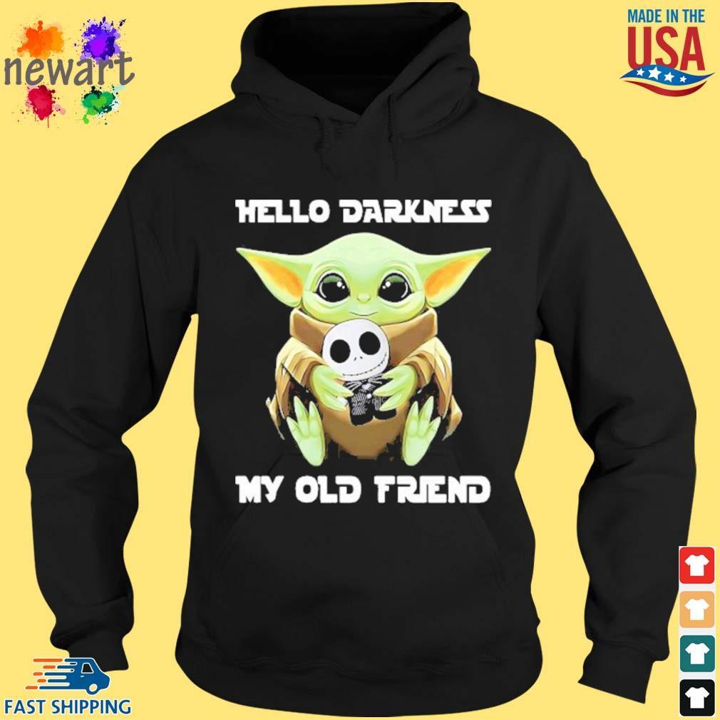 Baby Yoda Hug Jack Skellington Hello Darkness My Old Friend Shirt hoodie den