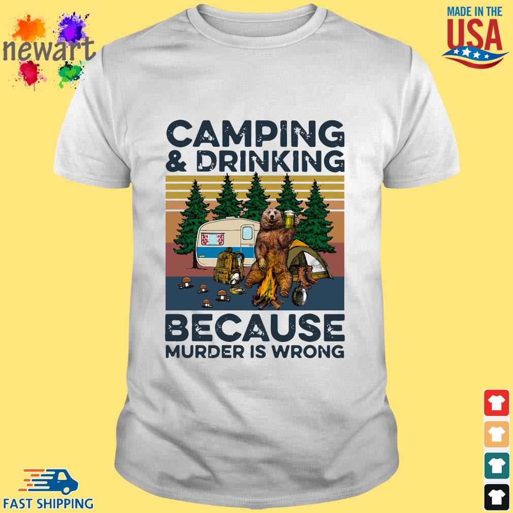 Bear camping and drinking because murder is wrong vintage tee shirt
