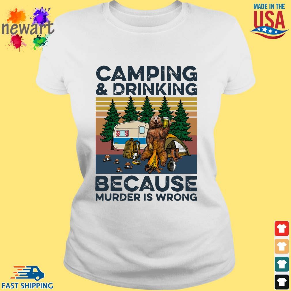 Bear camping and drinking because murder is wrong vintage tee s ladies trang