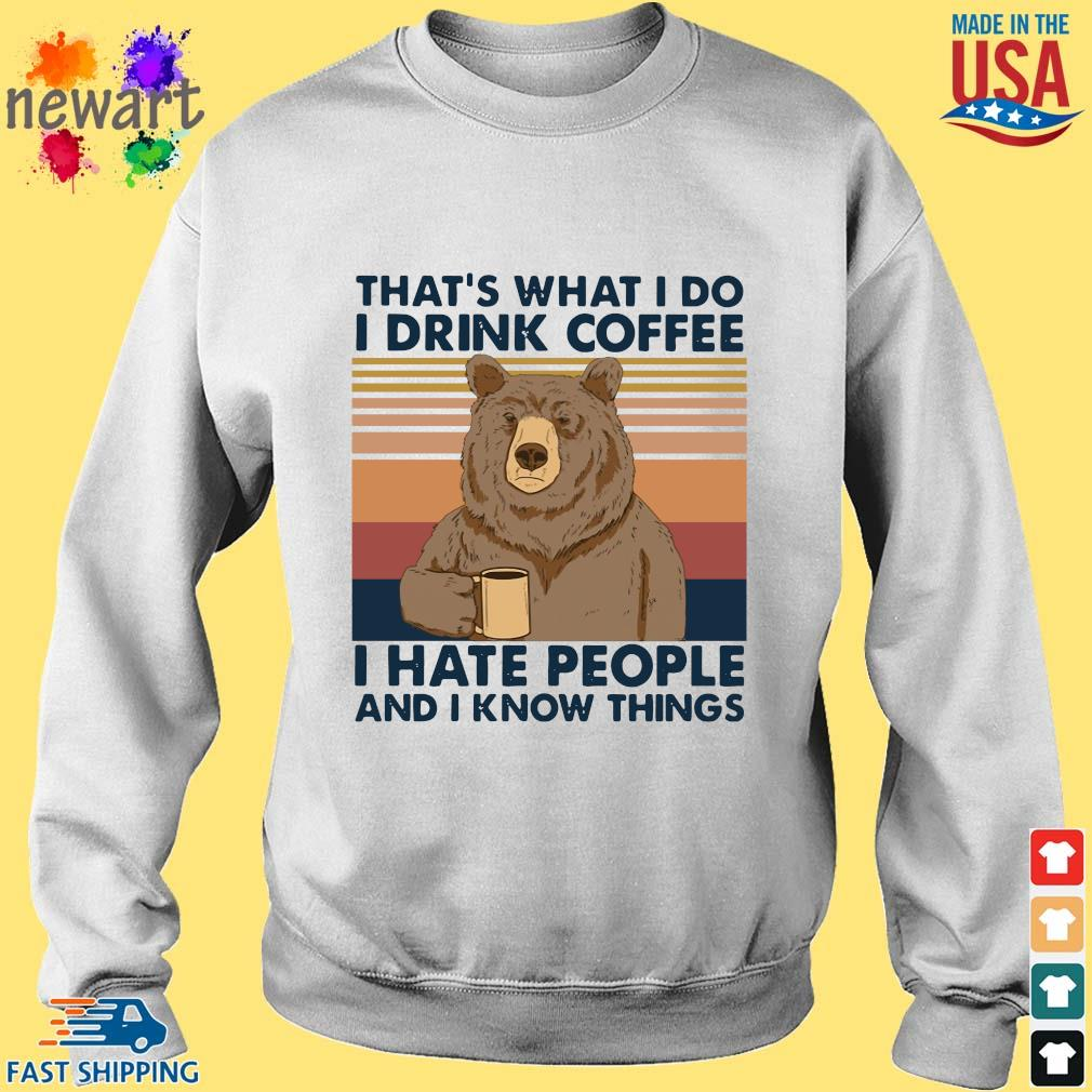 Bear that's what I do I drink coffee I hate people and I know things vintage s Sweater trang