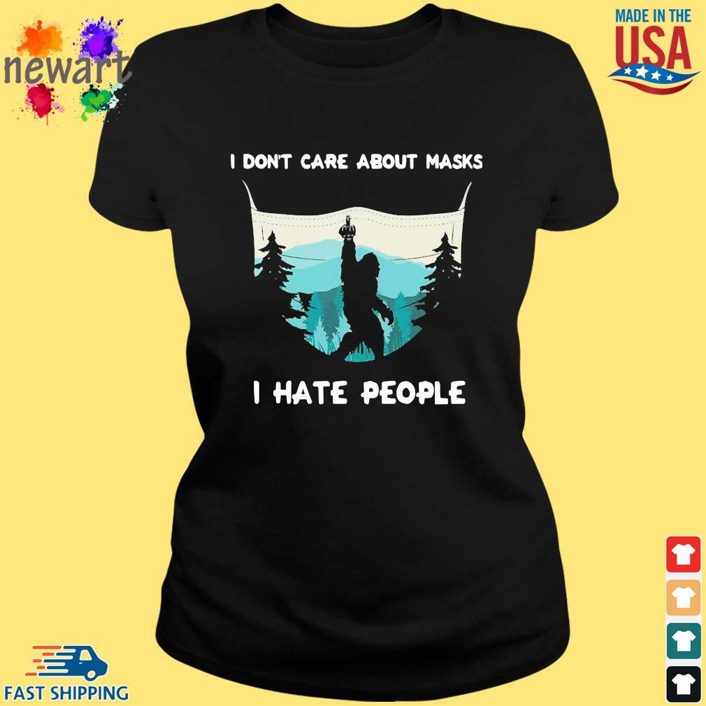 Big Food I Don't Care About Masks I Hate People Shirt ladies den