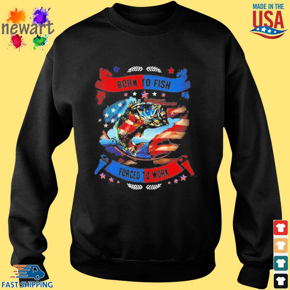 Born To Fish Forced To Work Shirt Sweater den