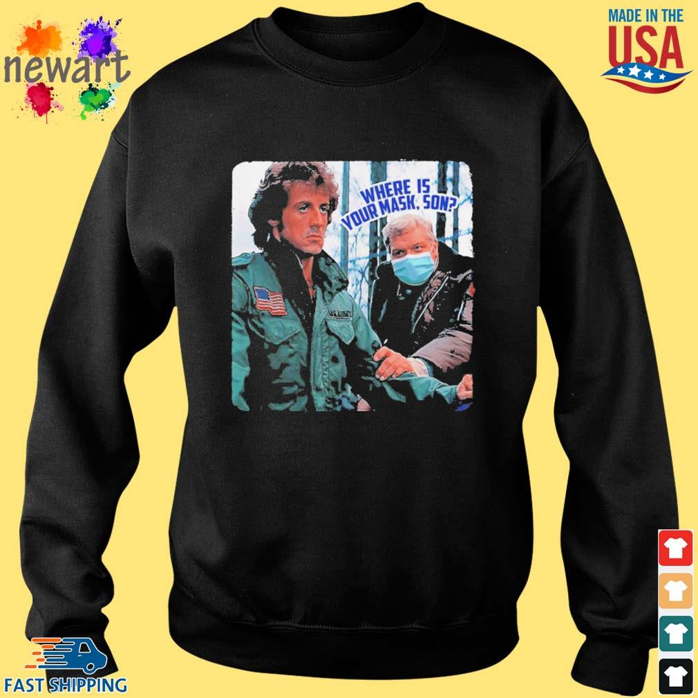 Brian Dennehy Rambo Where Is Your Mask Son Shirts Sweater den