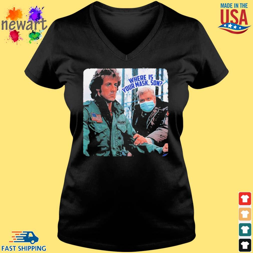 Brian Dennehy Rambo Where Is Your Mask Son Shirts Vneck den