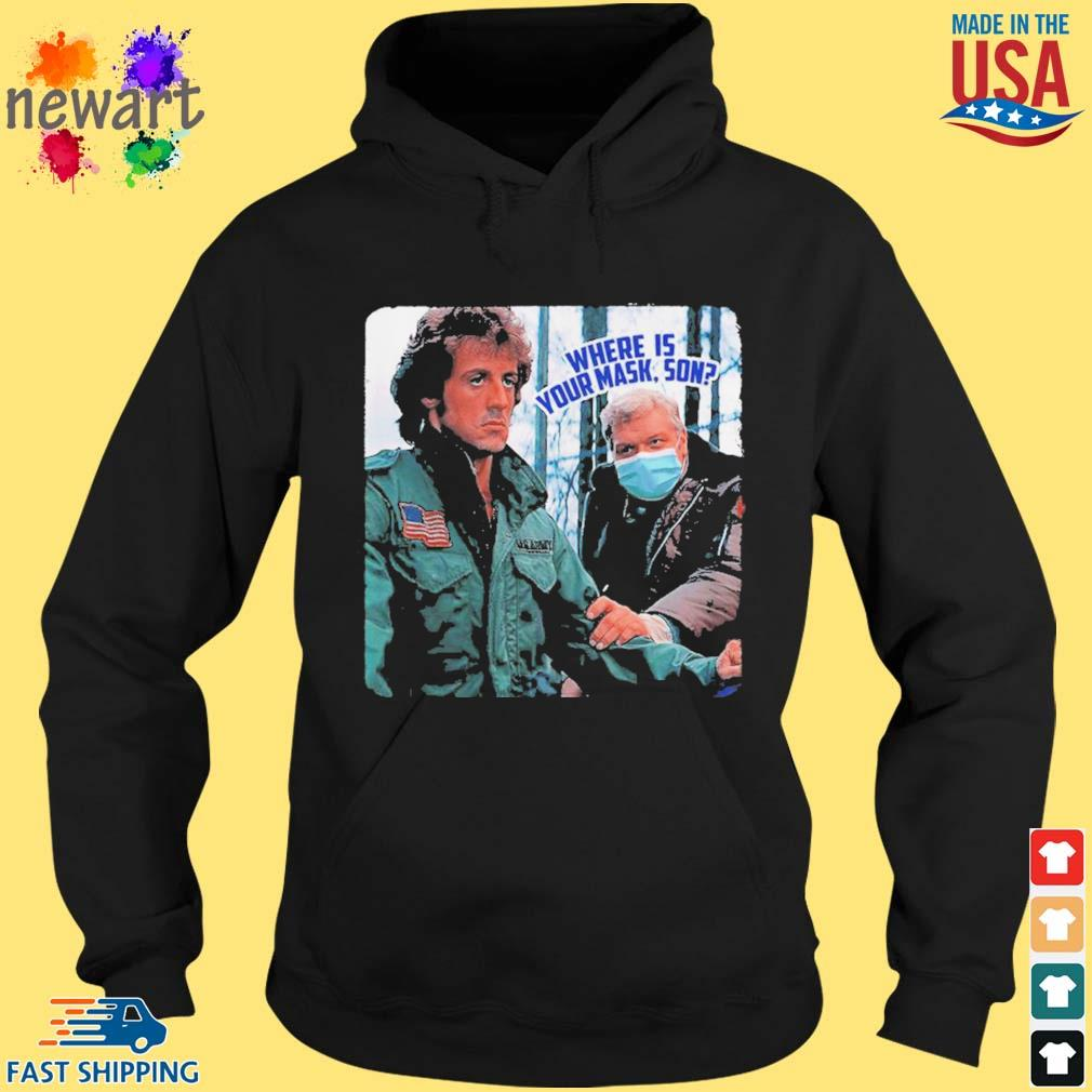 Brian Dennehy Rambo Where Is Your Mask Son Shirts hoodie den