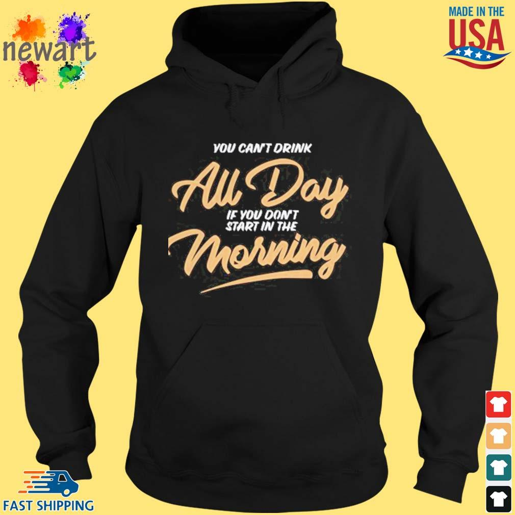 Can_t Drink All Day Barstool Shirt hoodie den