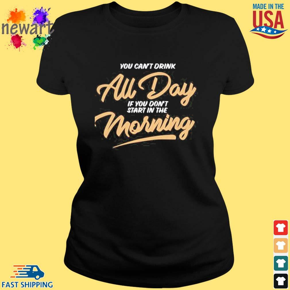 Can_t Drink All Day Barstool Shirt ladies den