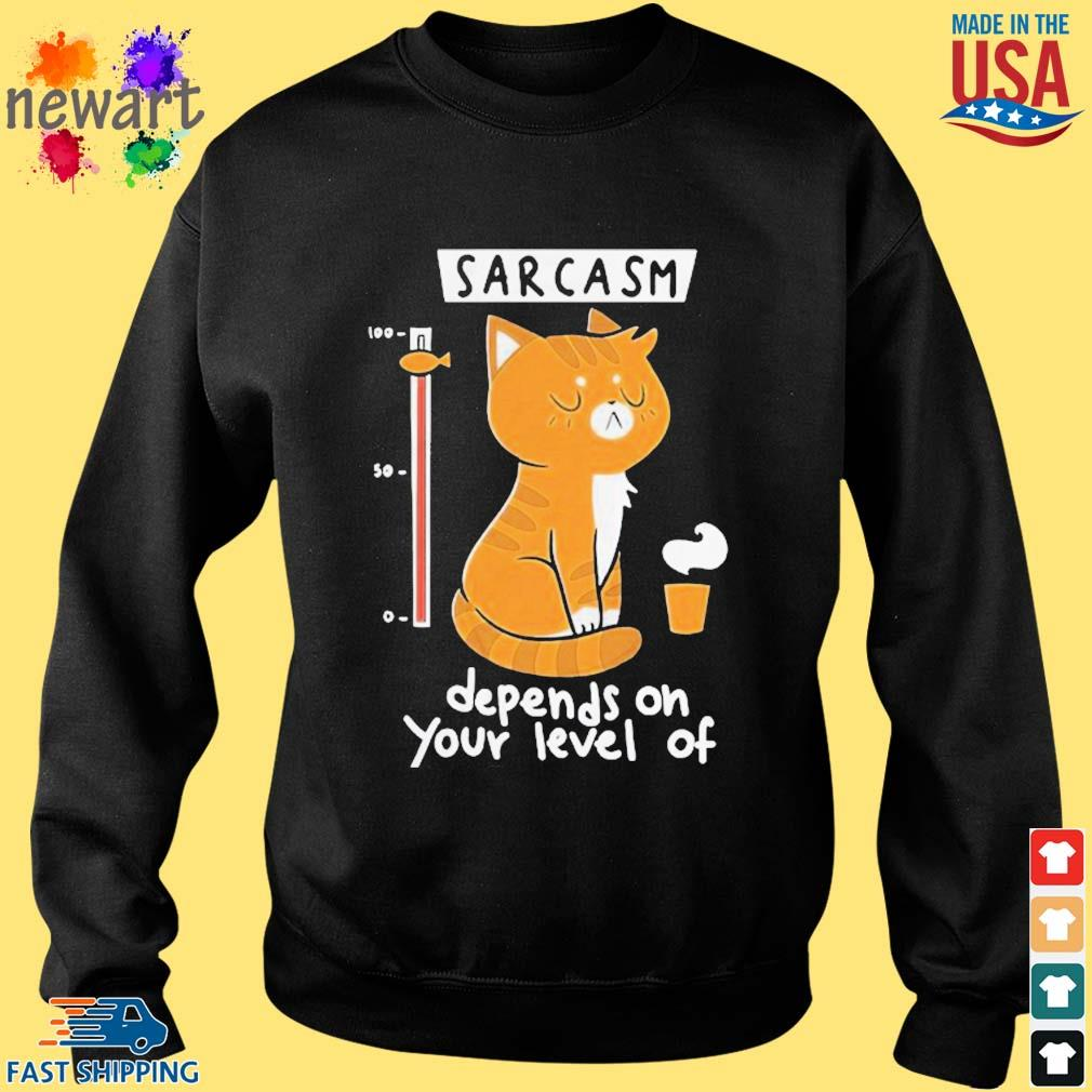 Cat sarcasm depends on your level of s Sweater den