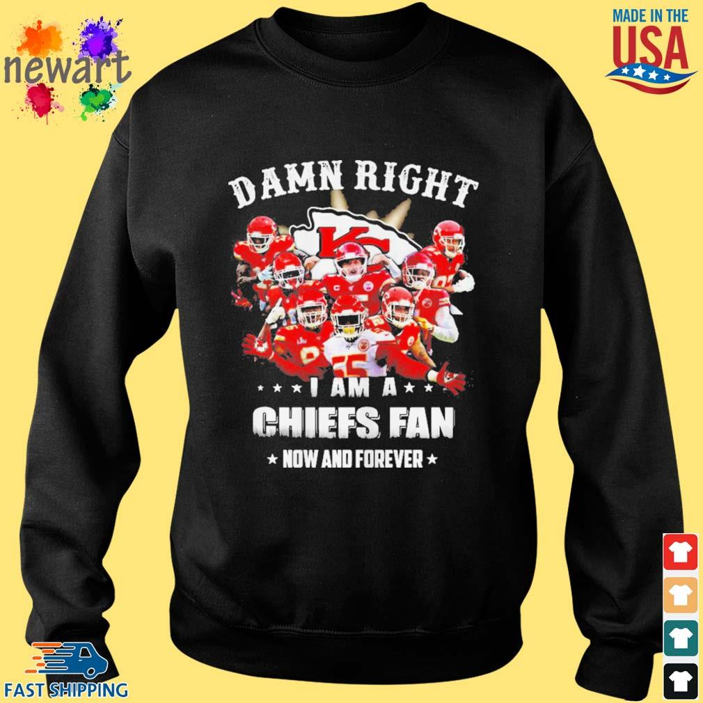 Damn right I am a Kansas Chiefs City fan now and forever s Sweater den